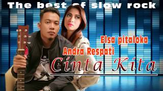 lagu legendaris yang di nyanyikan Andra Respati Feat.  Elsa Pitaloka -  Cinta Kita  (Lyrics)