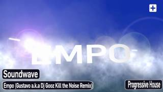 Soundwave - EMPO (Electronic Meeting Point Guztavo A.K.A. DJ Gooz Kill The Noise Remix)