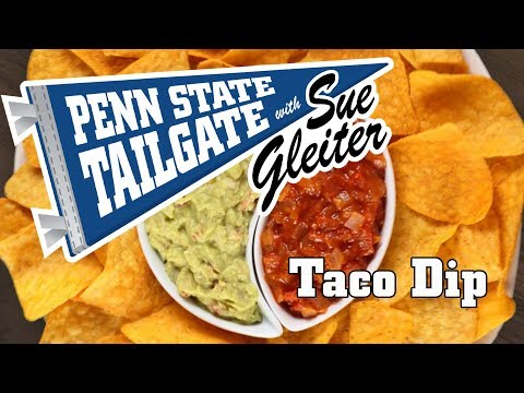 Penn State Tailgate recipes: A versatile layered taco dip with guacamole