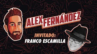 Franco Escamilla - Ep. 26 - El Podcast de Alex Fdz