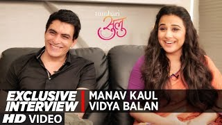 Exclusive Interview : Vidya Balan | Manav Kaul | Tumhari Sulu