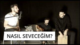 NASIL SEVECEĞİM? | OĞUZCAN AŞILIOĞLU (akustik) (Tan Taşçı) Video