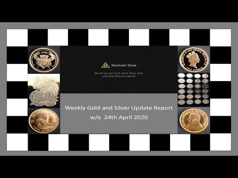 Gold & Silver Weekly Update w/e 24th April 2020