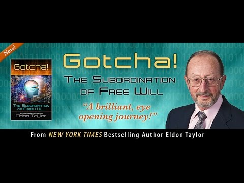 Eldon and Ravinder Taylor - Gotcha: The Subordination of Free Will on Provocative Enlightenment