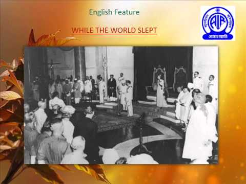 AIR Feature - WHILE THE WORLD SLEPT: Defining moments of August 14 & 15, 1947