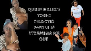 Queen Naija's Family is Stressing Me Out They are TOXIC AF