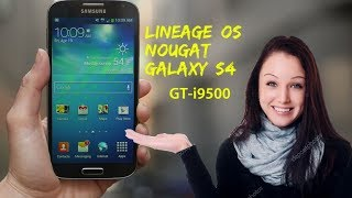 Lineage Nougat samsung Galaxy S4 GT i9500