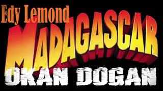DJ OKAN DOGAN - EDY LEMOND ( MADAGASCAR 2016 REMIX )