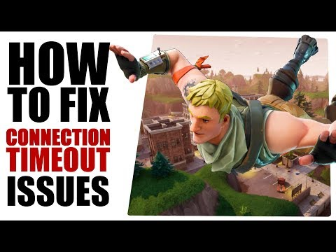 How To Fix Connection Timeout Issues! (Fortnite Battle Royale)