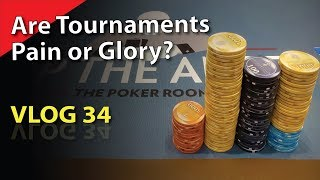 Are Tournaments Pain or Glory? – Poker Vlog 34
