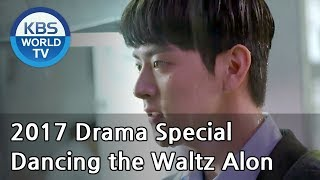 Video Dancing the Waltz Alone | 혼자 추는 왈츠 [KBS Drama Special / 2017.10.11] download MP3, 3GP, MP4, WEBM, AVI, FLV Maret 2018