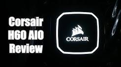 Corsair H60 120mm AIO Review!