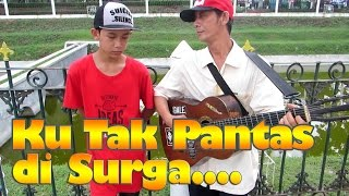 Dadali Ku Tak Pantas di Surga - Sahrul Setiawan (Pengamen Jalanan Anak dan Ayah suara Merdu) Part 8