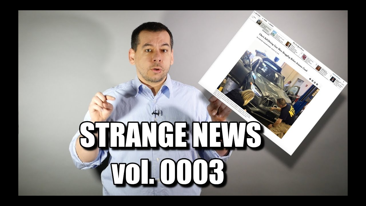 Strange News vol. 0003 - Uber Crash and Autonomous Cars