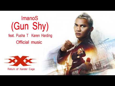 XXx The Return of Xander Cage ImanoS – Gun Shy (feat. Pusha T _ Karen Harding)