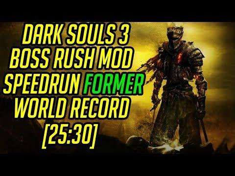 Dark Souls 3 Boss Rush Mod Speedrun World Record [25:30]