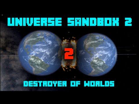 Universe Sandbox ² - DESTROYER OF WORLDS! [Part 2]