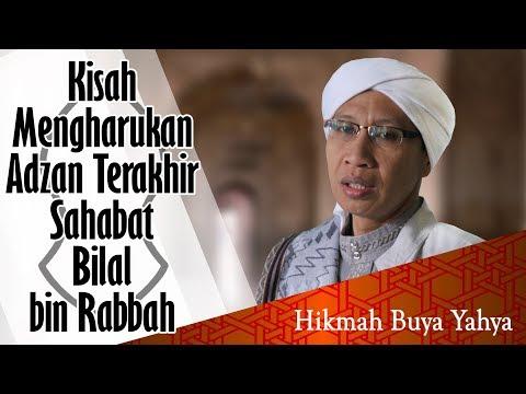 Kisah Mengharukan Adzan Terakhir Sahabat Bilal bin Rabbah   Hikmah Buya Yahya