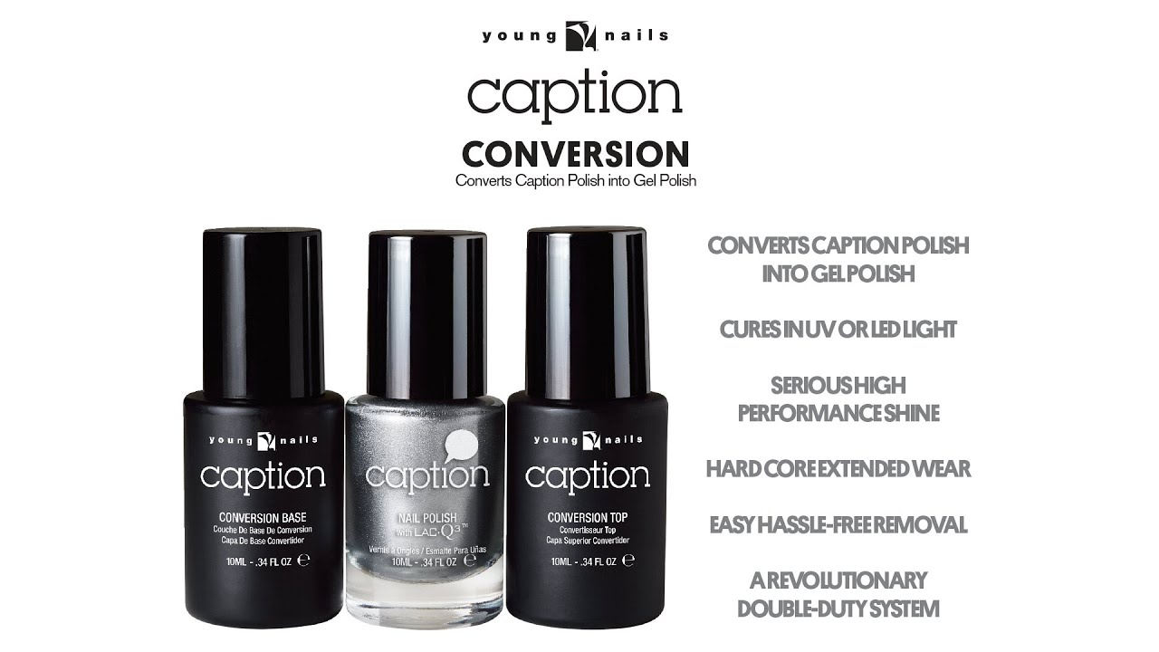 Caption Conversion Converts Caption Polish Into Gel Polish Recorded Earlier Youtube