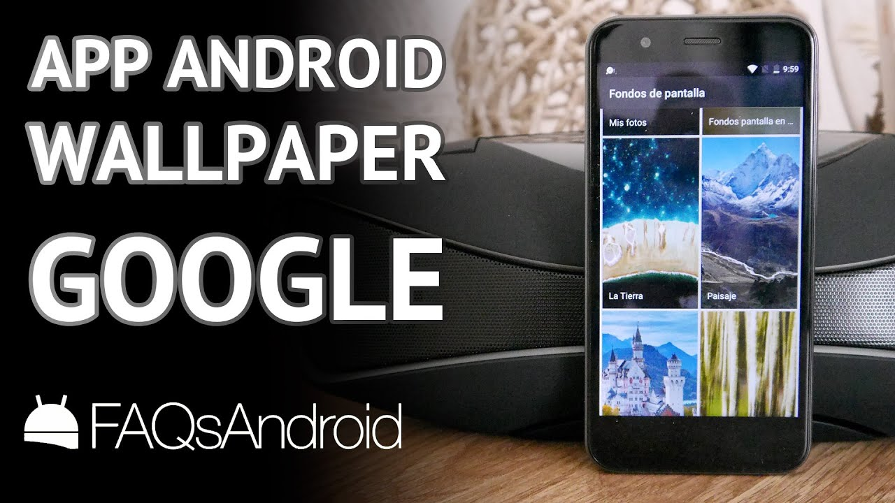 nueva app wallpaper android de google apk youtube