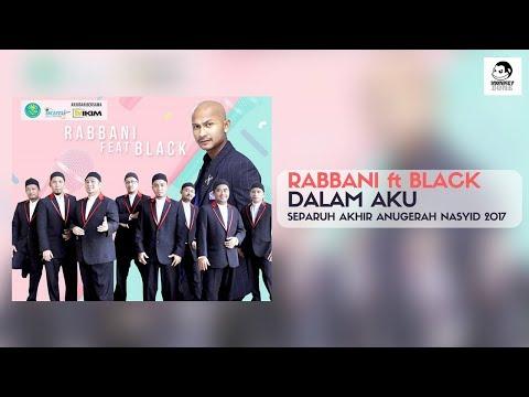 RABBANI ft BLACK - Dalam Aku (Separuh Akhir Anugerah Nasyid 2017)
