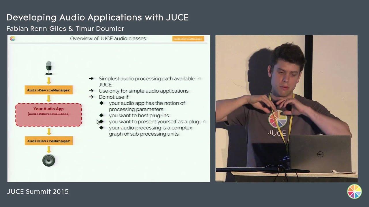 Developing Audio Applications with JUCE, Fabian Renn-Giles and Timur  Doumler, JUCE Summit 2015