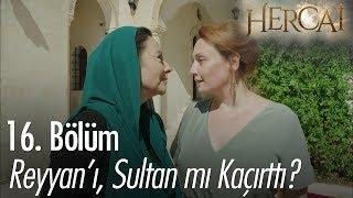 Reyyan'ı, Sultan mı kaçırttı? - Hercai 16. Bölüm