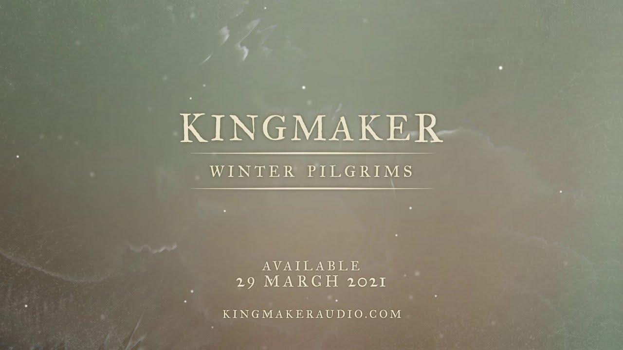 KINGMAKER : Winter Pilgrims Trailer - Released 29th March 2021