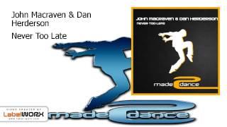 John Macraven & Dan Herderson - Never Too Late