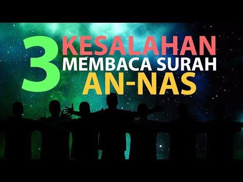 3 Kesalahan Saat Membaca Surah An-Nas [Episode 30] Lintasan Tajwid 1438 H