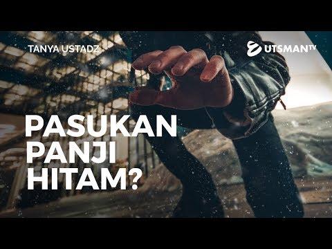 Tanya Ustadz - Pasukan Panji Hitam? - Ustadz Dr. Musyaffa' Ad-Dariny, M.A.