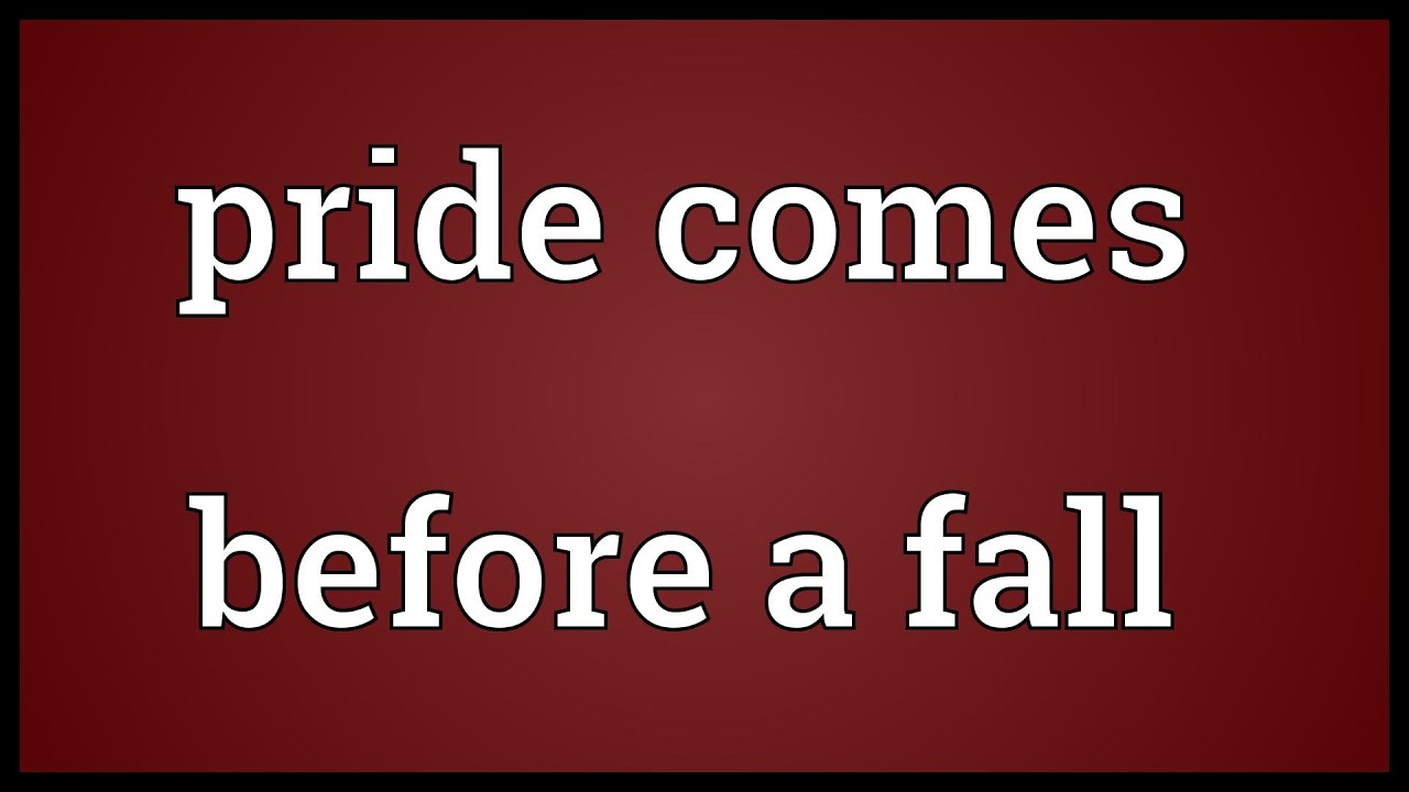 pride comes before the fall meaning