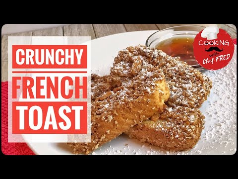 How To Make Crunchy French Toast