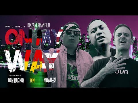YEN x Ben Utomo x Noah-O - ON MY WAY (OFFICIAL VIDEO)