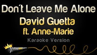 David Guetta ft Anne Marie - Don't Leave Me Alone Karaoke Version