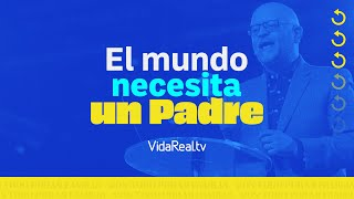 El Mundo necesita un padre l Reinicio l Pastor Antulio Castillo