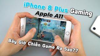TEST Game Trên iPhone 8 Plus - Apple A11 Chiến Game Bây Giờ Đã Đuối Chưa ??