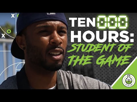 10000 HOURS - EPISODE 7 STUDENT OF THE GAME