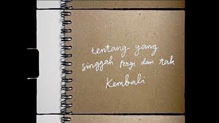 Tentang Yang Singgah Pergi Dan Tak Kembali (Official Lyric Video)