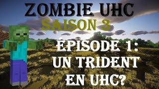 Zombie UHC S3 #1 : Un trident en UHC?