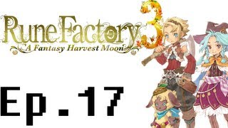 Rune Factory 3: A Fantasy Harvest Moon Playthrough Ep. 17. Shaman King, Goofs, Farming and, Food