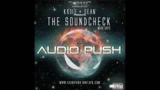 Audio Push-Hey There Hater Produced By Kadis & Sean