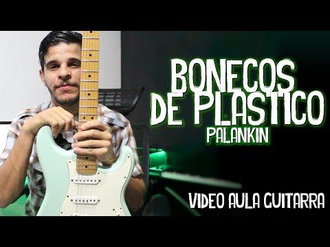 Bonecos De Plástico // Palankin // Vídeo Aula - Guitarra + Tab