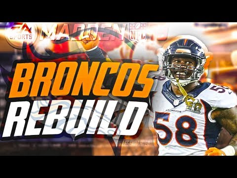 Rebuilding The DENVER BRONCOS! CRAZY SUPERTEAM + HUGE TRADES! MADDEN 18 REBUILD