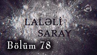 Laləli Saray (78-ci bölüm)