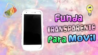 FUNDA TRANSPARENTE PARA MOVIL