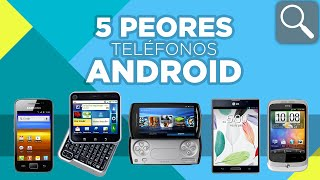 TOP 5 PEORES SMARTPHONES ANDROID