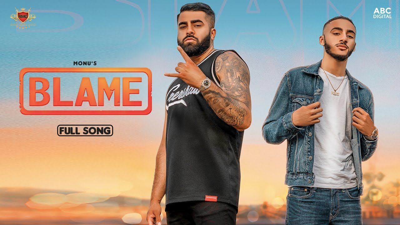 BLAME : Monu [Official Music Video] ProdGK | RMG | Latest Punjabi Song 2020
