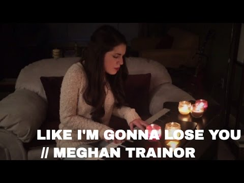 Like I'm Gonna Lose You // Meghan Trainor | Cover by Sarah Carmosino