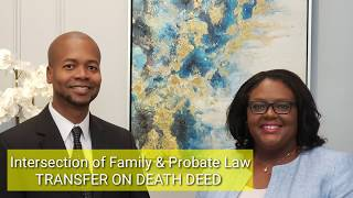 TRANSFER ON DEATH DEED IN TEXAS Intersection of Family & Probate Law